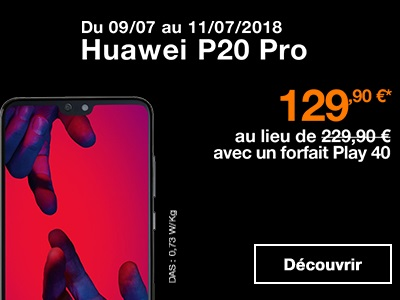 Vente flash : le Huawei P20 Pro en promo à 129.90€ chez Orange