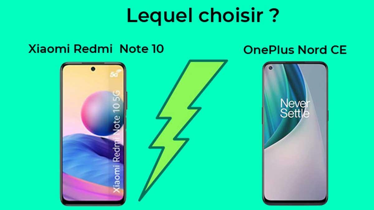 Comparatif Oneplus Nord CE vs Redmi Note 10 : lequel choisir ?